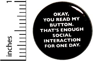 Introvert Button Okay You Read My Button That's Enough Social Interaction Pin Funny Pinback 1 Inch 8-23
