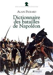 Dictionnaire des batailles de Napoléon : 1796-1815 d'Alain Pigeard