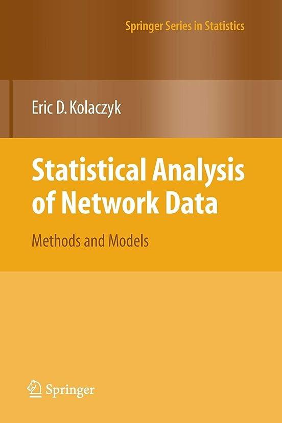 高潔な気まぐれな俳優Statistical Analysis of Network Data: Methods and Models (Springer Series in Statistics)
