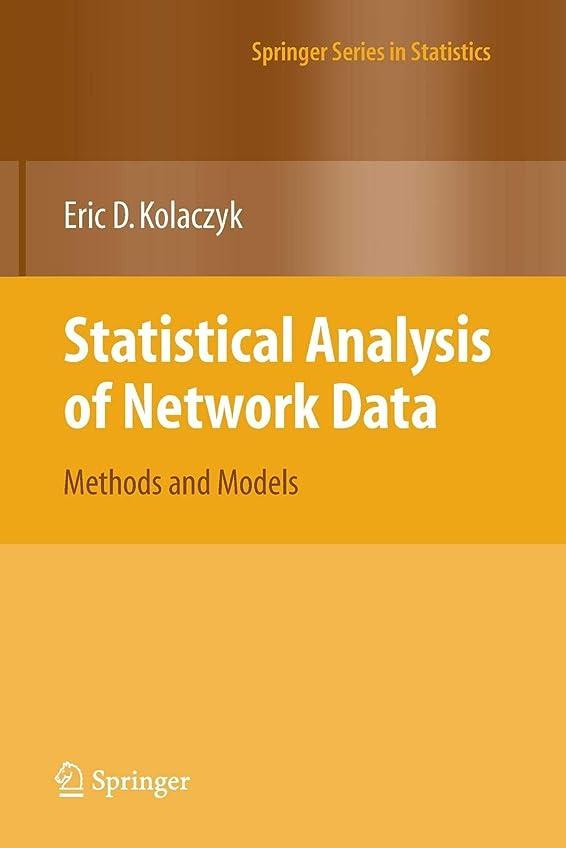 著者スパークガジュマルStatistical Analysis of Network Data: Methods and Models (Springer Series in Statistics)