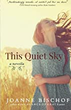 By Joanne Bischof This Quiet Sky (1st First Edition) [Paperback]