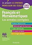 Français et mathématiques - Les annales corrigées - CRPE 2021 - Sessions 2015 à 2020: Sessions 2015 à 2020 (2021)