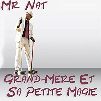 Grand-Mere Et Sa Petite Magie