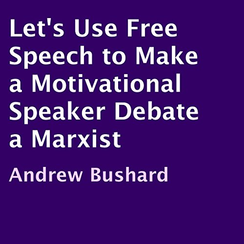 Let's Use Free Speech to Make a Motivational Speaker Debate a Marxist Titelbild