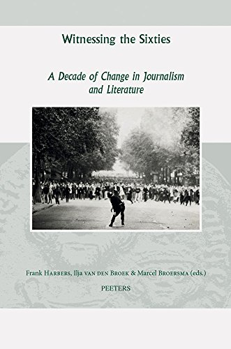 Witnessing the Sixties: A Decade of Change in Journalism and Literature