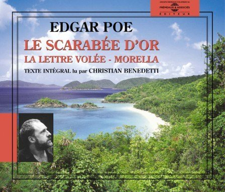 Le Scarabee D'or - La Lettre Volee - Annabel Lee