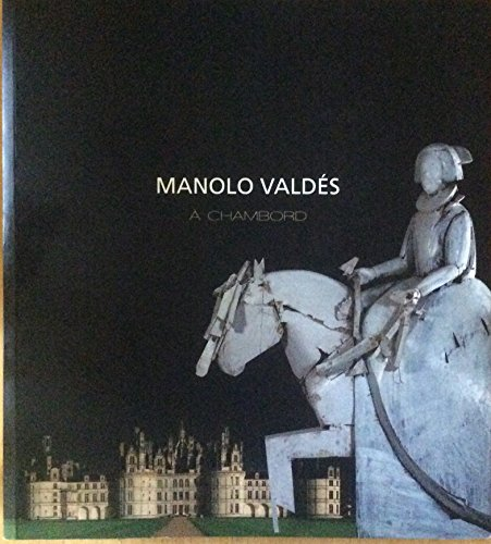 Manolo Valdes a chambord