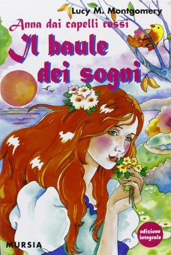 Anna dai capelli rossi - Il baule dei sogni: Edizione integrale