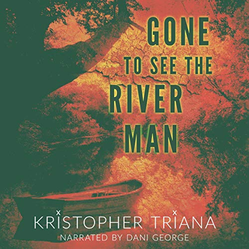 Gone to See the River Man  By  cover art