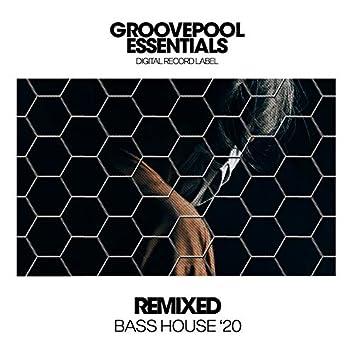 Remixed Bass House '20