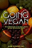 Going Vegan: The Ultimate Guide To The Vegan Lifestyle + 350 Easy and Delicious Recipes (English Edition)