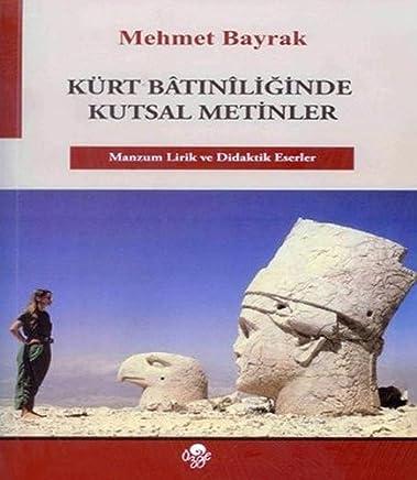 Kürt Batıniliğinde Kutsal Metinler: Manzum Lirik ve Didaktik Eserler