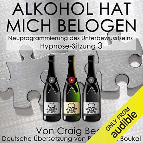 Alkohol Hat Mich Belogen [Alcohol Has Lied to Me (Session 3)] Titelbild
