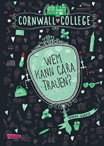 Cornwall College 2: Wem kann Cara trauen?