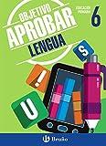 Objetivo aprobar Lengua 6 Primaria: Edición 2016 (Castellano - Material Complementario - Objetivo Aprobar) - 9788469611869
