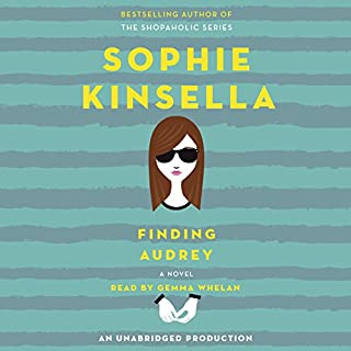 Finding Audrey                   By:                                                                                                                                 Sophie Kinsella                               Narrated by:                                                                                                                                 Gemma Whelan                      Length: 6 hrs and 36 mins     919 ratings     Overall 4.2