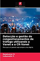 Detecção e gestão de congestionamentos de tráfego utilizando a Vanet e a CR-Vanet: Para que um passeio seja sempre uma alegria.