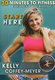 30 Minutes to Fitness: Start Here with Kelly Coffey Meyer