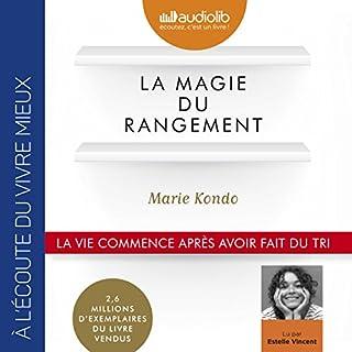 La Magie du rangement                   De :                                                                                                                                 Marie Kondo                               Lu par :                                                                                                                                 Estelle Vincent                      Durée : 5 h et 12 min     658 notations     Global 4,4