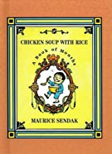 Chicken Soup with Rice: A Book of Months by Sendak, Maurice (unknown Edition) [Hardcover(1991)]