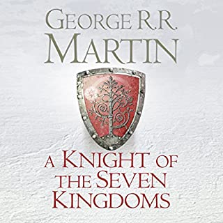 A Knight of the Seven Kingdoms                   By:                                                                                                                                 George R. R. Martin                               Narrated by:                                                                                                                                 Harry Lloyd                      Length: 9 hrs and 59 mins     2,886 ratings     Overall 4.6