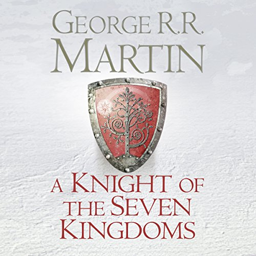 A Knight of the Seven Kingdoms                   By:                                                                                                                                 George R. R. Martin                               Narrated by:                                                                                                                                 Harry Lloyd                      Length: 9 hrs and 59 mins     3,034 ratings     Overall 4.7