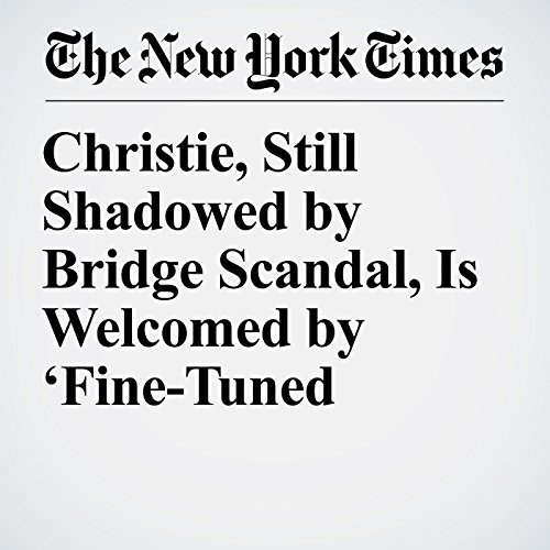 Christie, Still Shadowed by Bridge Scandal, Is Welcomed by 'Fine-Tuned Machine' copertina