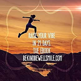 21 DAYS TO RAISE YOUR VIBE: 21 Ways To Focus On Your Vibration by [T.J. Batts, Lauren Ricks]