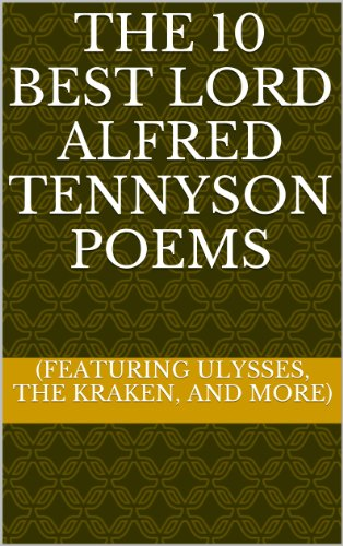 The 10 Best Lord Alfred Tennyson Poems (Featuring Ulysses, The Kraken, and...