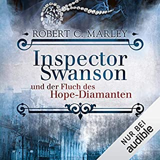 Inspector Swanson und der Fluch des Hope-Diamanten     Inspector Swanson 1              By:                                                                                                                                 Robert C. Marley                               Narrated by:                                                                                                                                 Hans Jürgen Stockerl                      Length: 8 hrs and 49 mins     Not rated yet     Overall 0.0