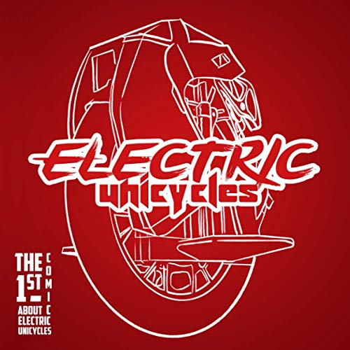 Electric Unicycles: The First Comic about Electric Unicycles | 80 humorous pages + bonus for Electric Unicycle Riders