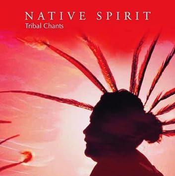 Native Spirit - Tribal Chants