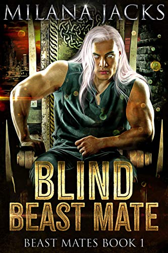 Blind Beast Mate: Dystopian New Adult Romance (Beast Mates Book 1)