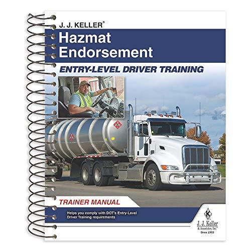 J. J. Keller Hazmat Endorsement: Entry-Level Driver Training Trainer Manual - Helps Meet The Theory Instruction Training Requirements to Obtain Hazardous Materials (Hazmat) Endorsement