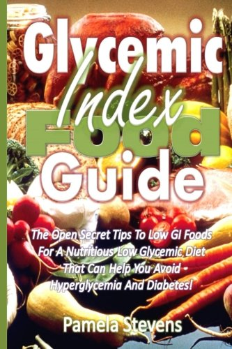 Glycemic Index Food Guide: The Open Secret Tips to Low GI Foods for a...