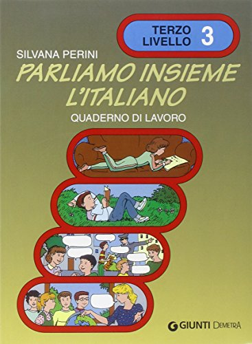 Parliamo insieme l'italiano. Corso di lingua e cultura italiana per studenti stranieri. Quaderno di lavoro (Vol. 3): Quaderno di lavoro 3