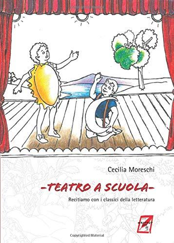 Teatro a scuola: Recitiamo con i classici della letteratura