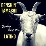Denshin Tamashii (Latino)