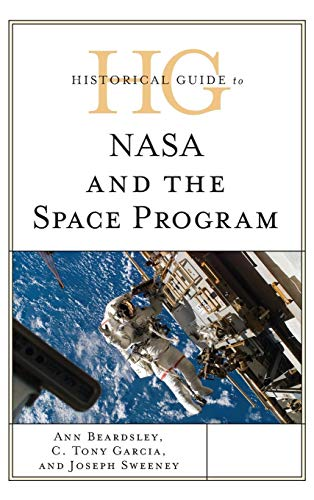 Download Historical Guide to NASA and the Space Program 1442262869