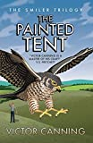 The Painted Tent (The Smiler Trilogy Book 3) (English Edition)