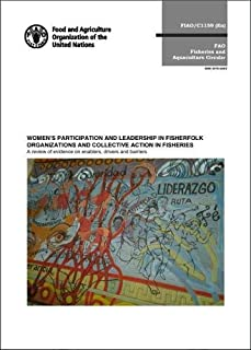 Women's participation and leadership in fisherfolk organizations and collective in fisheries: a review of evidence on enab...