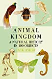 Animal Kingdom: A Natural History in 100 Objects (English Edition)