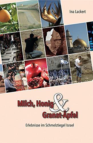 Milch, Honig und Granat-Äpfel: Erlebnisse im Schmelztiegel Israel