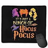 It's Just A Bunch of Hocus Pocus Rectangular Non-Slip Rubber Mouse Pad 2530
