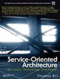 Service-Orientated Architecture: Concepts, Technology, & Design: Concepts, Technology, and Design - Thomas Erl