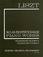 リスト : ピアノのための独奏用改編曲集第5巻/新全集シリーズ II 第20巻/ムジカ・ブダペスト社