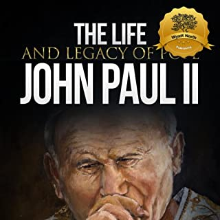 The Life and Legacy of Pope John Paul II audiobook cover art