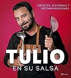 Tulio en su salsa: Recetas, historias y recomendaciones (Fuera de colección)...