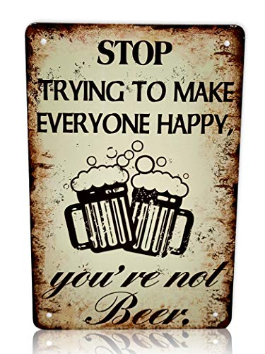 Stop Trying to Make Everyone Happy, Youre Not Beer Bar Sign Man Cave Sign   Funny Home Decor Mancave Bar Decor Metal Sign 8x12 Inches
