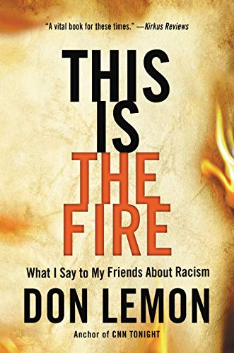 This Is the Fire: What I Say to My Friends About Racism (English Edition)